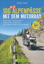 100 neue Alpenpässe mit dem Motorrad Deutschland Österreich Schweiz Italien Buch