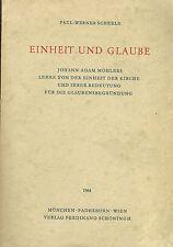 Scheele, Einheit und Glaube, Möhler Lehre Einheit d Kirche u Bedeutung, 1964