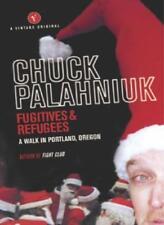 Fugitives And Refugees: A Walk Through Portland, Oregon,Chuck Palahniuk