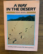 A Way In The Desert, Photos & Words by Doug Sewell,Life's Experiences Hbdj 1985