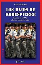 Conjuras: Los Hijos de Robespierre : Francia: de la OAS a la Intervencion en...