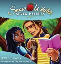 Snow White's Seven Patches : A Vitiligo Fairy Tale: By Kats, Jewel Goodfellow...