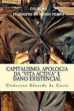 Colecao Filosofos Do Nosso Tempo: Capitalismo, Apologia Da Vita Activa e Dano...