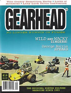 Gearhead® Magazine #19 Hot Rods Kustom Kulture George Barris Zingers Demo Derby