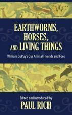 Earthworms, Horses, and Living Things: William Dupuy's Our Animal Friends and Fo
