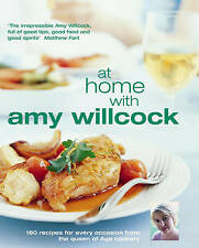 At Home with Amy Willcock: 150 Recipes for Every Occasion from the Queen of Aga…