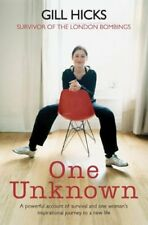 One Unknown: A powerful account of survival and one... by Hicks, Gill 1405099895