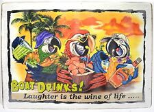 BOAT DRINKS LAUGHTER WINE LIFE PARADISE TROPICAL ISLAND PARROT HEAD