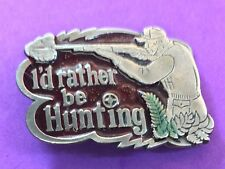 I'd rather be hunting - Great American belt buckle Company