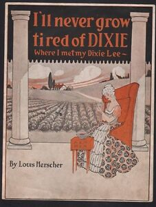 I'll Never Grow Tired of Dixie Where I Met My Dixie Lee 1919 Sheet Music
