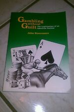 Gambling Without Guilt : The Legitimation of an American Pastime by John...
