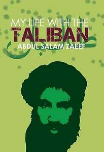 My Life with the Taliban by Abdul Salam Zaeef (Hardcover) LIKE NEW FREE POSTAGE