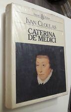 Ivan Cloulas CATERINA DE' MEDICI Sansoni Editore Biografia Storia