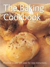 The Baking Cookbook (Practical Recipes with Step-by-Step Instructions),.