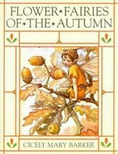 Flower Fairies of the Autumn: With the Nuts and Berries They Bring Barker, Cice