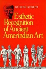 Esthetic Recognition of Ancient Amerindian Art (Yale Publications in the History