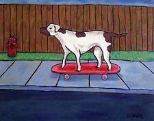 Pointer dog art 8.5x11 PRINT dog on skateboard glossy photo gift JSCHMETZ