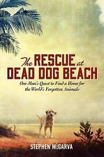 The Rescue at Dead Dog Beach: One Man's Quest to Find a Home For the W-ExLibrary