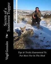 NEW Secrets of a Southwest Trapper by Virgil Gonzales