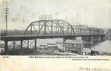 1901-1907 Postcard; New Bridge across Lehigh River, Allentown PA Posted