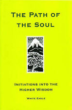 The Path of the Soul: Initiations into the Higher Wisdom,White Eagle,Excellent B