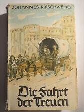 Johannes Kirschweng - Die Fahrt der Treuen -  mit Widmung vom Autor