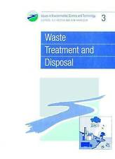 Waste Treatment and Disposal (Issues in Environmental Science and Technology),Ro