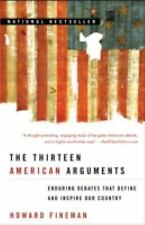 The Thirteen American Arguments: Enduring Debates That Define and Inspire Our C