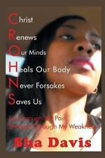 Crohns : Joy Through My Pain Strength Through My Weakness by Sha Davis (2013,...