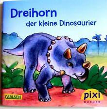 Pixi Buch 1948 - Dreihorn der kleine Dinosaurier - 1. Aufl. 2013 - Bücher
