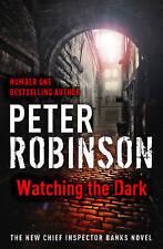 Good, Watching the Dark: DCI Banks 20, Robinson, Peter,Robinson, Peter, Book