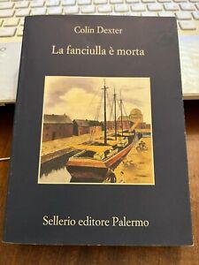LA FANCIULLA è MORTA COLIN DEXTER Sellerio editore Palermo 2018