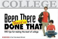 NEW - Been There, Should've Done That: 995 Tips for Making the Most of College