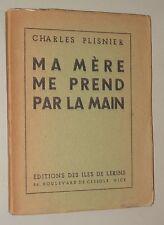 CHARLES PLISNIER MA MÈRE ME PREND PAR LA MAIN ÉDITION ORIGINALE DÉDICACÉ (1941)