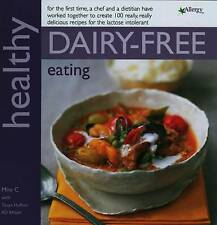 Healthy Dairy-Free Eating: In Association with Allergy UK, Mini C, Tanyer Haffne