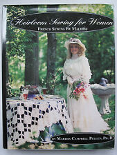 HEIRLOOM SEWING FOR WOMEN French Sewing by Machine Written by MARTHA PULLEN