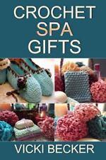Crochet Spa Gifts by Vicki Becker (2012, Paperback)
