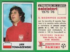FIGURINA CALCIATORI PANINI 1975/76 - NUOVA/NEW N.626 JAN TOMASZEWSKI