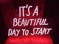 "New It's A Beautiful Day To Start Handmade Acrylic Light Lamp Neon Sign 17"""