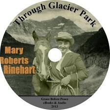 Through Glacier Park, Mary Roberts Rinehart Travel Audiobook on 1 MP3 CD