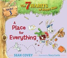 A Place for Everything: Habit 3 (The 7 Habits of Happy Kids) - Good - Covey, Sea