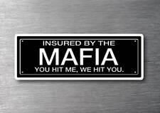 Insured By Mafia Sticker 7 year vinyl car jdm funny rude drift shift v8