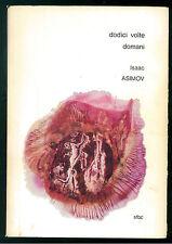 ASIMOV ISAAC DODICI VOLTE DOMANI SFBC 1964 FANTASCIENZA PRIMA EDIZIONE