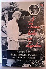 1964 LBJ Book A Texan Looks at Lyndon by J Evetts Haley