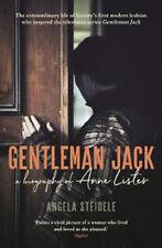 Gentleman Jack: A biography of Anne Lister, Regency Landowner, Seducer and Secre