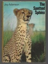 The Spotted Sphinx, by Joy Adamson - Collins and Harville 1969 - 1st print