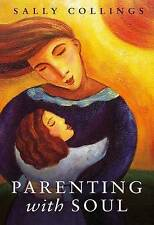 Parenting with Soul by Sally Collings (Paperback, 2011)