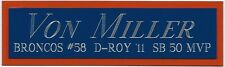 VON MILLER NAMEPLATE FOR AUTOGRAPHED SIGNED FOOTBALL HELMET JERSEY PHOTO CASE