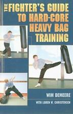 FIGHTER'S GUIDE TO HARD-CORE HEAVY BAG TRAINING By Loren W Christensen