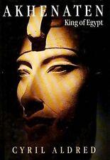 Akhenaten Heretic Sun King of Ancient Egypt Amarna Karnak Nefertiti Tutankhamun